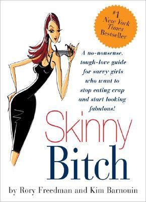 Skinny Bitch.
