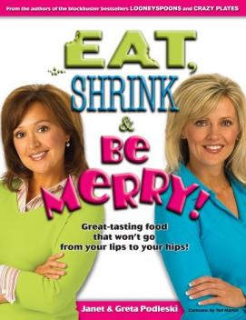 eat shrink and be merry