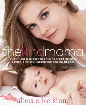 The Kind Mama - alicia silverstone