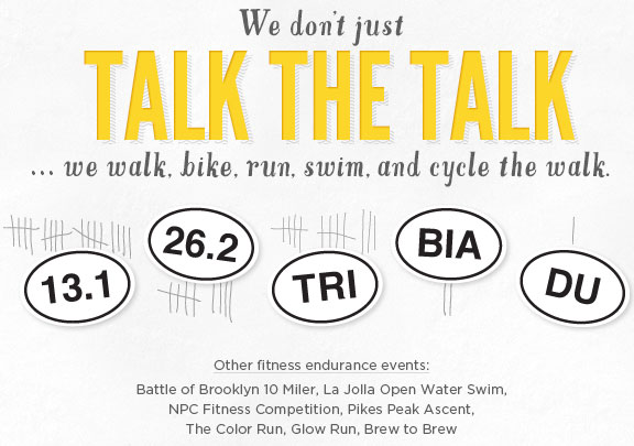 We dont just talk the talk, we walk, bike, run, swim and cycle the walk