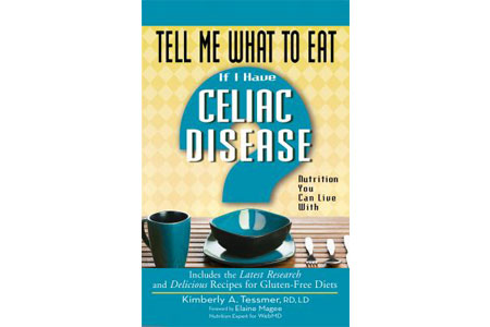 Tell Me What to Eat If I Have Celiac Disease
