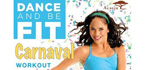 Dance and Be Fit Carnaval Workout