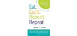 Eat Guilt Repent Repeat