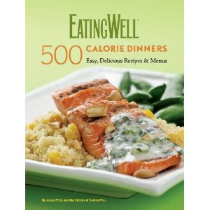 Eating Well: 500 Calorie Dinners