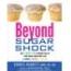 Beyond Sugar Shock