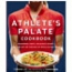 The Athlete's Palate Cookbook