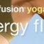 Exhale Core Fusion: Energy Flow Yoga