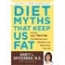 Diet Myths That Keep Us Fat