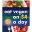 Eat Vegan on $4 a Day