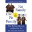 Fat Family, Fit Family