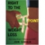 Right to the Point Weight Loss