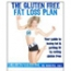 The Gluten Free Fat Loss Plan