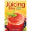 The Juicing Bible Second Edition
