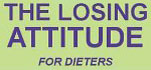 The Losing Attitude for Dieters